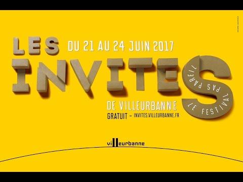 Les Invites de Villeurbanne #15 // 21 au 24 juin 2017