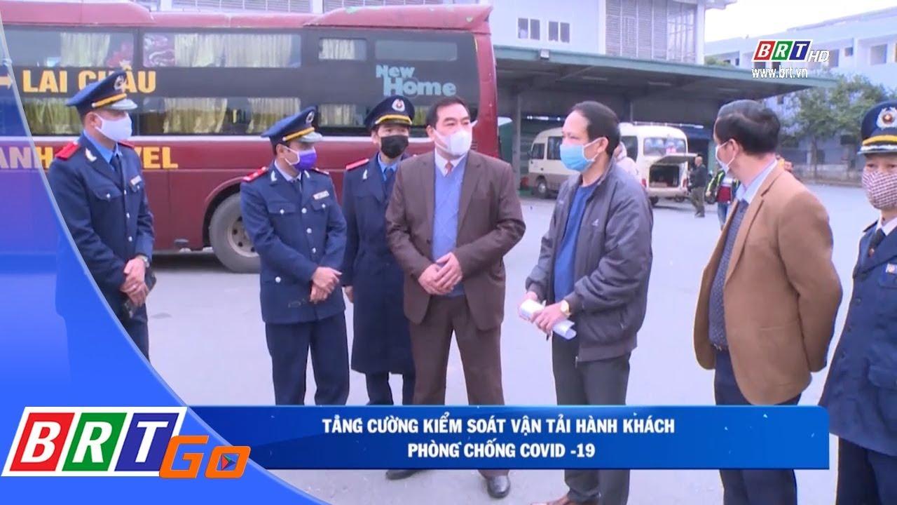 Tăng cường kiểm soát vận tải hành khách phòng chống Covid -19
