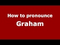 How to Pronounce Graham - PronounceNames.com