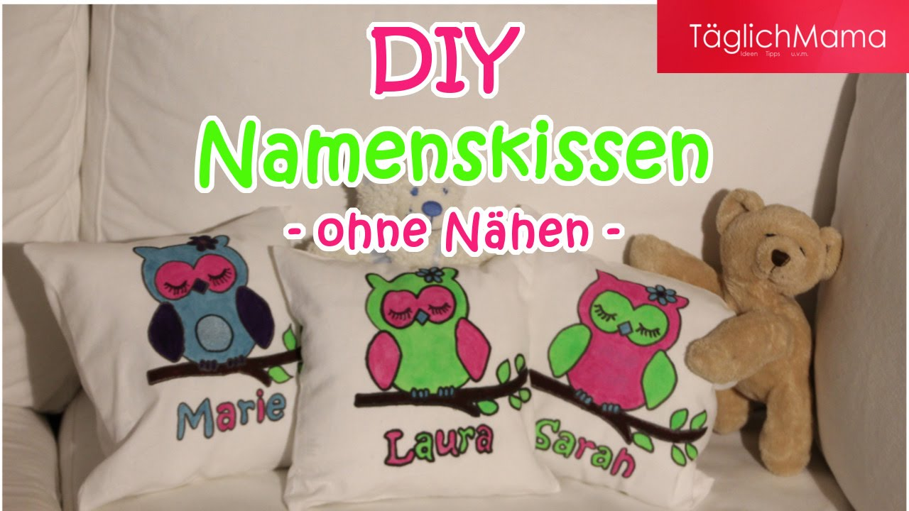 diy namenskissen ohne n hen geschenk zur geburt taufe t glichmama youtube. Black Bedroom Furniture Sets. Home Design Ideas
