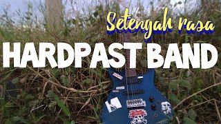 Hardpast Band - setengah rasa [ Official Video music ]