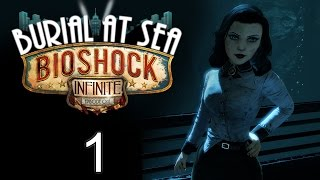 BioShock Infinite: Burial at Sea - Episode One - Прохождение игры на русском [#1]