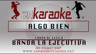 Algo Bien - Banda La Ejecutiva - Karaoke Completo