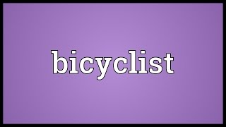 Bicyclist Meaning