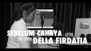 Sebelum Cahaya Letto Live Cover Della Firdatia