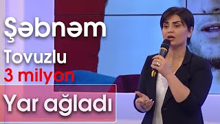 Şəbnəm Tovuzlu - Yar ağladı (BizimləSən) Resimi