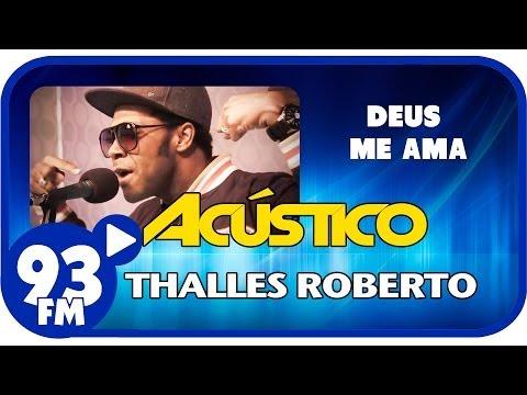 Thalles Roberto - DEUS ME AMA - Acústico 93 - AO VIVO - Outubro de 2013