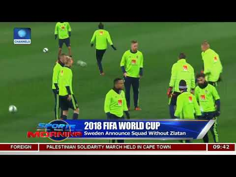 Russia 2018 Goetze Out, Neuer In For Germany As Sweden Drops Zlatan |Sports This Morning|