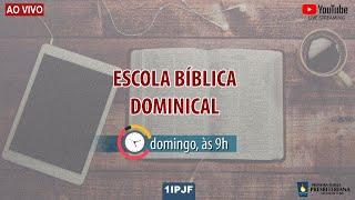 ESCOLA BÍBLICA DOMINICAL - MANHÃ 15/11/2020