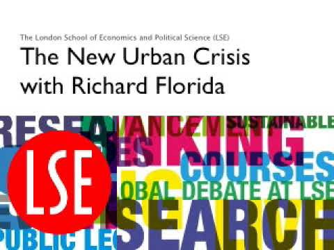 LSE Podcast: The New Urban Crisis with Richard Florida