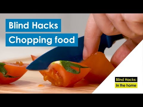 How To Chop Food When Visually Impaired | Blind Hacks