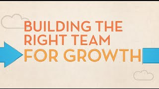 Scaling Your Company: Building the Right Team for Growth