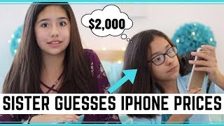 Sister Guesses iPhone Prices!