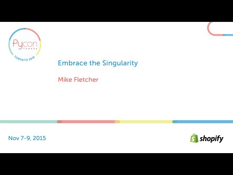 Embrace the Singularity (Mike Fletcher)