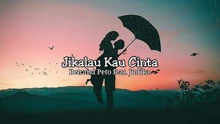 Download lagu Betrand Peto ft. Judika - Jikalau Kau Cinta (Lirik)