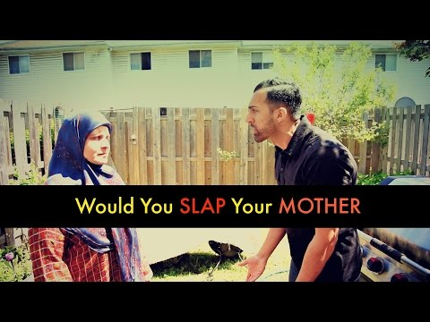 Would You SLAP Your Mother - SHAM IDREES