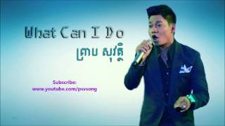 [What Can I do?] - Preab Sovath old song - khmer old song