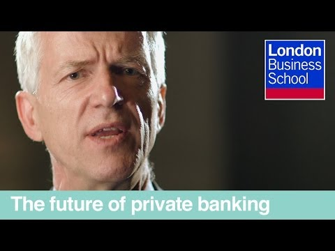 The future of private banking | London Business School