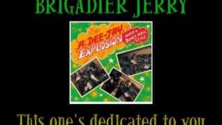 Brigadier Jerry - This one