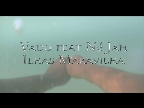 Vado feat Né jah - ILHAS MARAVILHA (CABO-VERDE) 2016
