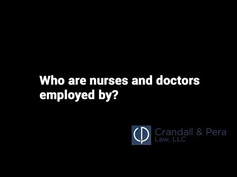 Who Are Nurses & Doctors Employed By? - Medical Negligence Claims in Ohio & Kentucky