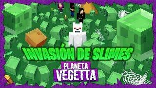 INVASION DE SLIMES - PLANETA VEGETTA #48