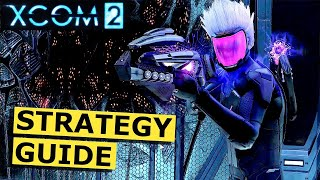 XCOM 2 Strategy Guide (How to beat XCOM 2 Guide for Beginners) (XCOM 2 Tips)