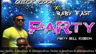 Quick Cook Ft Baby Fast - Party - Party Bell Riddim - April 2016