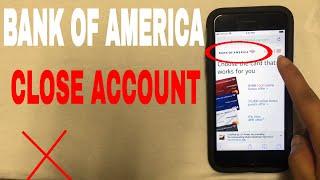 ✅  4 Ways To Close Bank Of America Bank Account 🔴