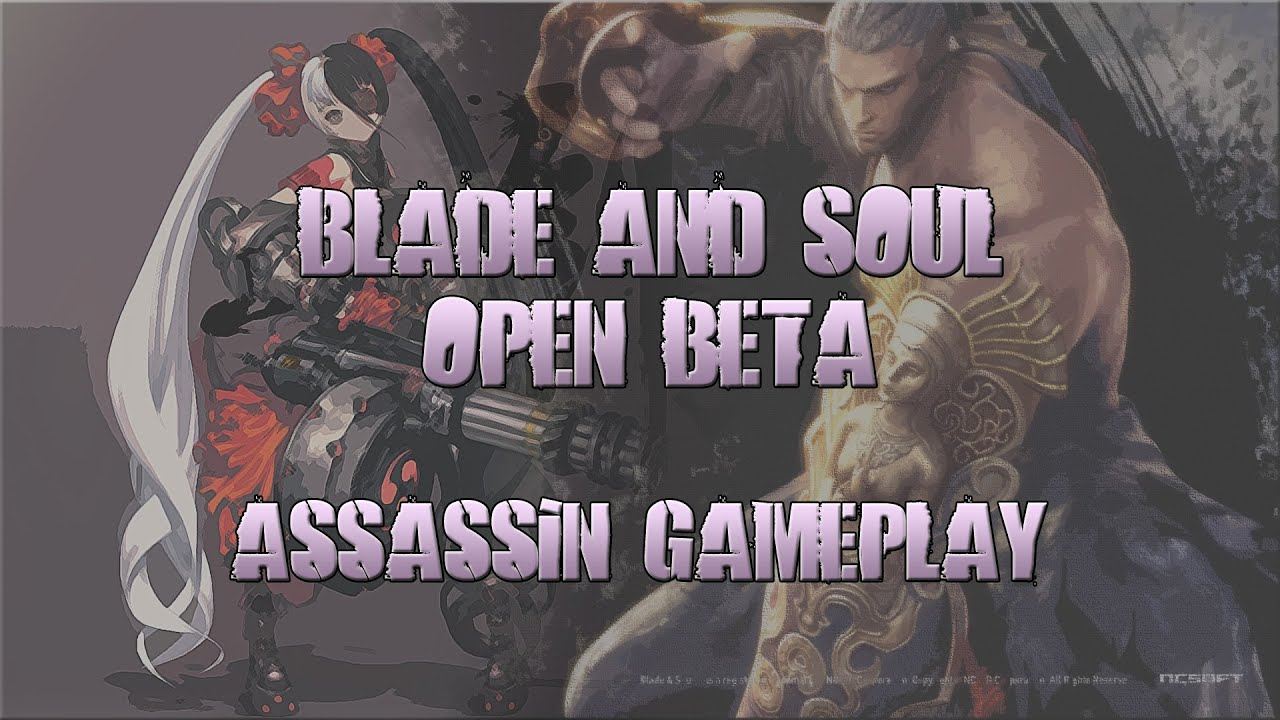 Blade and Soul - Blade & Soul | Open BETA #1 - Assassin ...