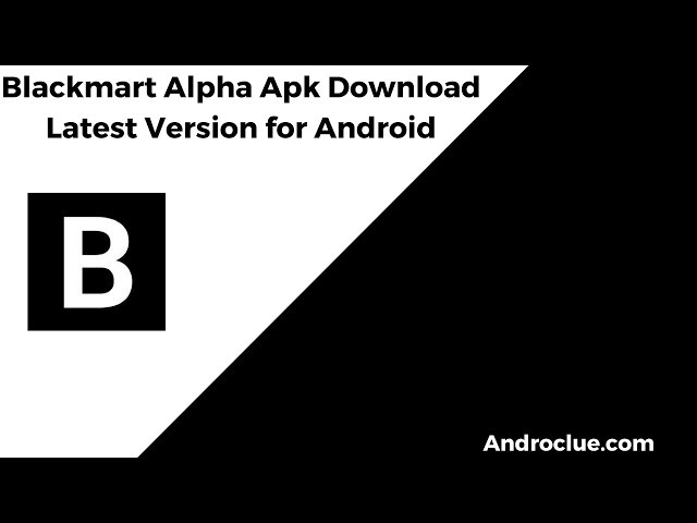 Blackmart Alpha Apk Download Latest Version for Android [2019]
