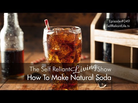 How To Make Natural Soda - Self Reliant Living #049