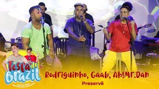 Rodriguinho, Gaab, Ah!Mr.Dan - Preservê (Legado Ao Vivo na FM O Dia)
