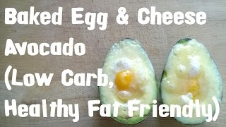 Baked Egg & Cheese Avocado (Low Carb, Healthy Fat Friendly)  Full Fat Fridays