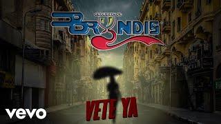 Grupo Bryndis - Vete Ya