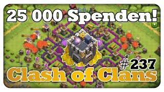 25.000 Spenden! - Clash of Clans #237 [Deutsch/German]