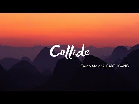 tiana-major9-&-earthgang---collide-(lyrics)