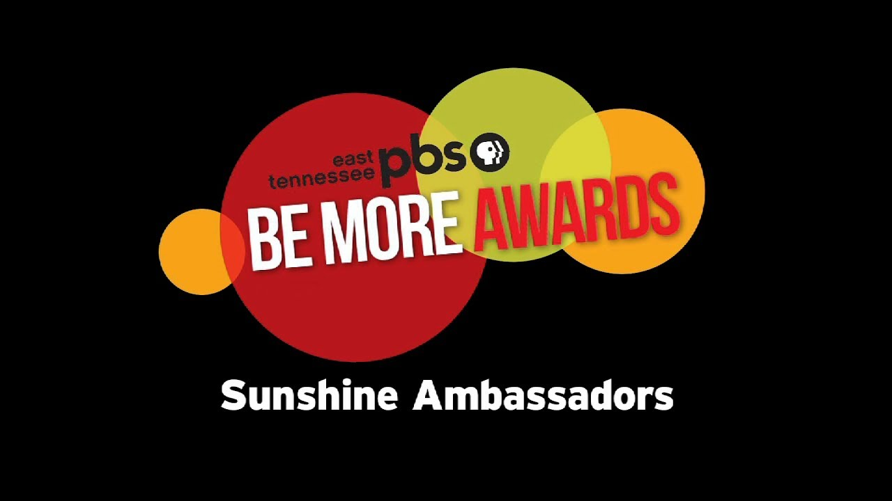 East Tennessee PBS Be More Award - Sunshine Ambas