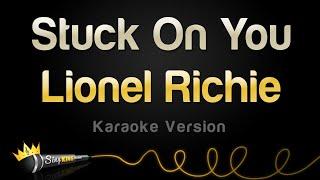 Lionel Richie - Stuck On You (Karaoke Version)