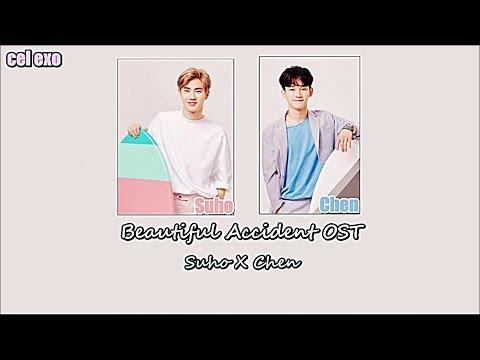 Suho X Chen ( Beautiful Accident ) OST   Arabic Sub