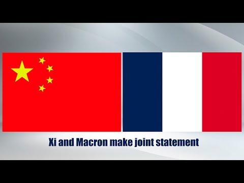 Live: Xi and Macron make joint statement
