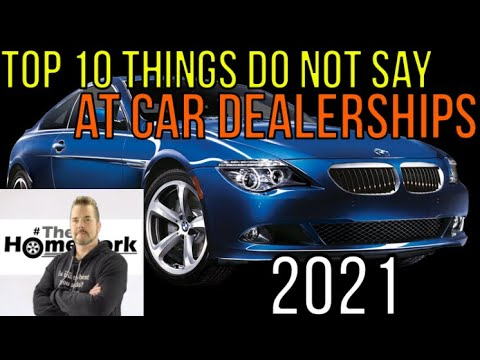 10 THINGS YOU SHOULD NOT SAY to CAR DEALERSHIPS – Auto Expert: The Homework Guy – Kevin Hunter