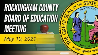 May 10, 2021 Rockingham County Board Of Education Meeting