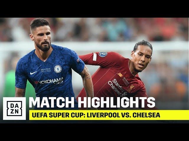 HIGHLIGHTS | UEFA Super Cup: Liverpool vs. Chelsea
