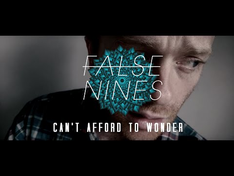 False Nines - Can't Afford To Wonder (Music Video) Debut single out 27th Nov '15!