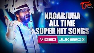 Nagarjuna All Time Super Hit Songs || Video Songs Jukebox