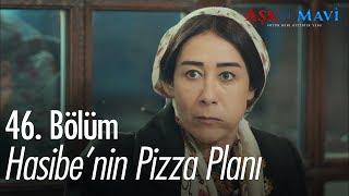 Hasibe'nin pizza planı - Aşk ve Mavi 46. Bölüm