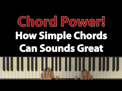 Chord Power: How To Make Simple Chords Sound Amazing By Stacking