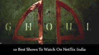 10 Best Shows To Watch On Netflix India | Popular Shows Of Netflix