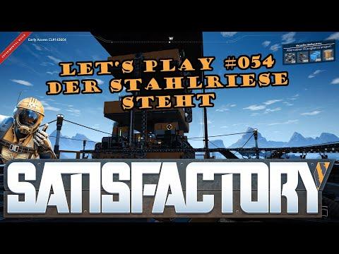 Satisfactory Let's Play #054 - Deutsch - Der Stahlriese steht